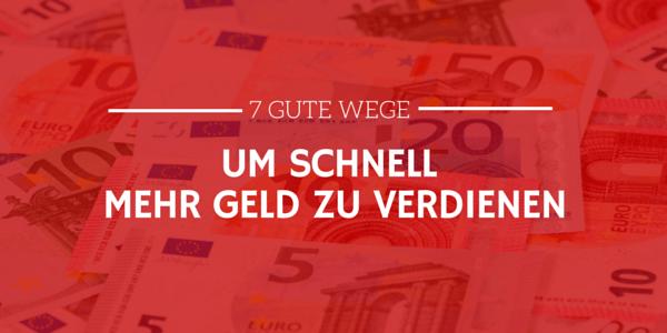 7 gute Wege um schnell mehr Geld zu verdienen