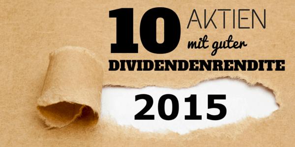 10 Aktien mit guter Dividendenrendite