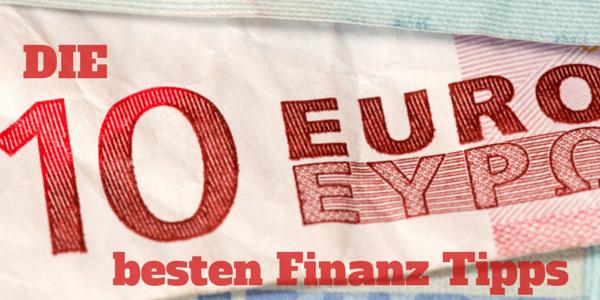 Die 10 besten Finanz Tipps