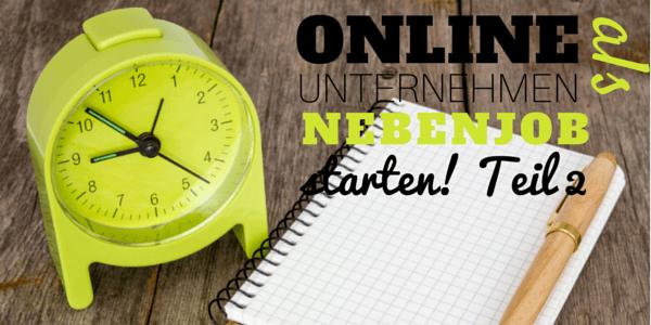 Online Unternehmen als Nebenjob Teil 2