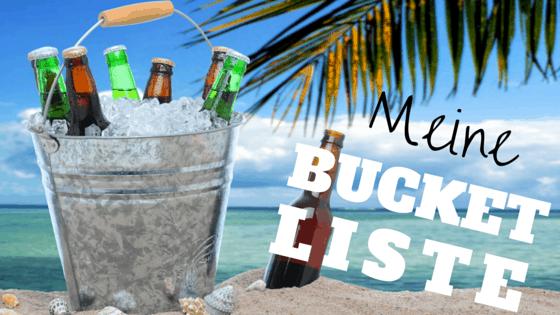 Meine Bucket Liste