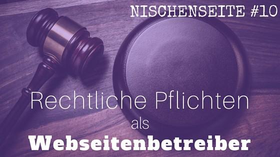NISCHENSEITE #10 Rechtliche Pflichten als Webseitenbetreiber
