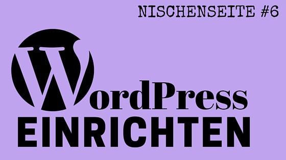 NISCHENSEITE #6 WordPress einrichten